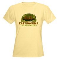 Earthworms Dig My Garden T-Shirt