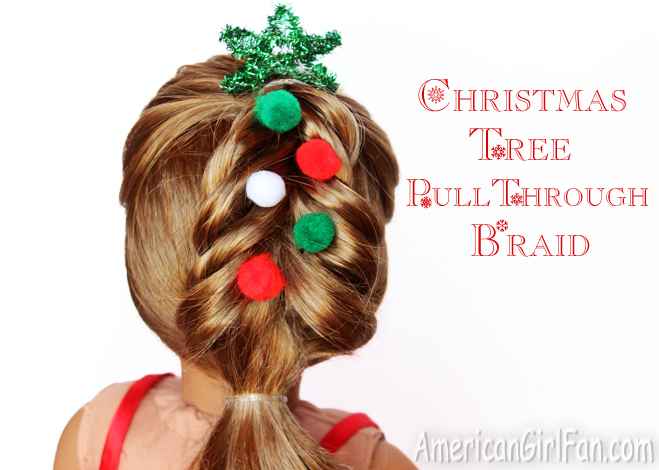 American Girl Doll Hairstyle Christmas Tree Pull Through Braid