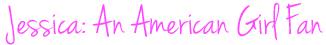 Jessica An American Girl Fan